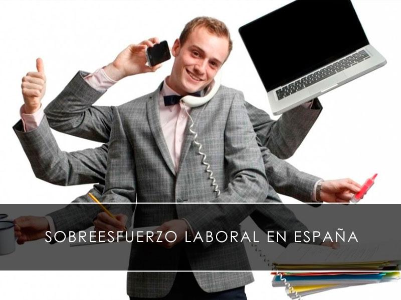 sobreesfuerzo laboral en España