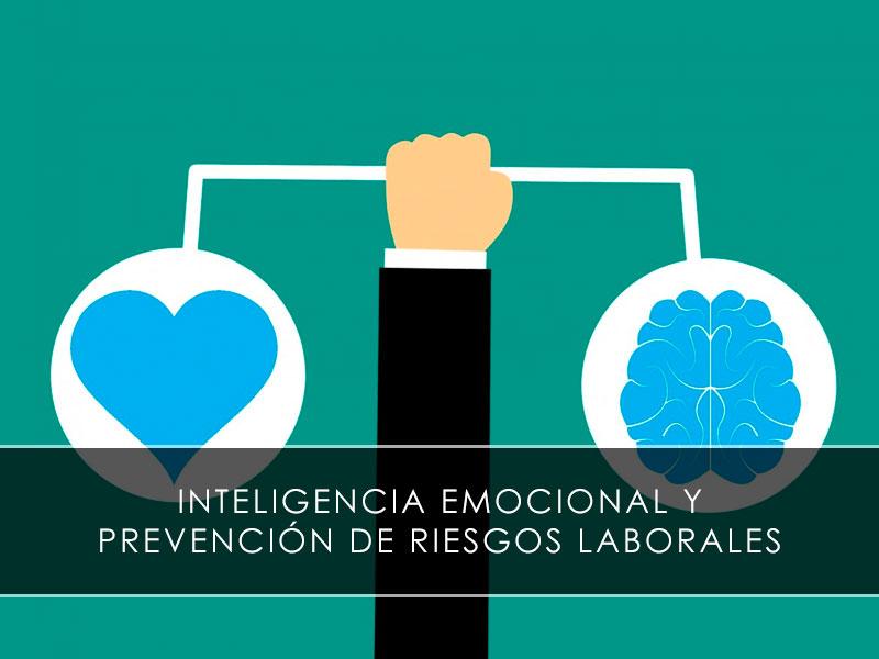 Inteligencia emocional para prevenir riesgos laborales