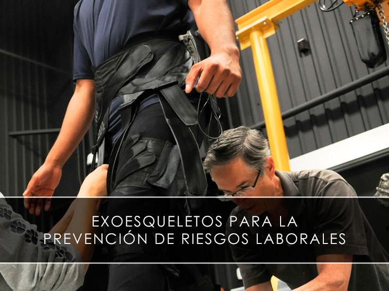 exoesqueletos para la prevención de riesgos laborales