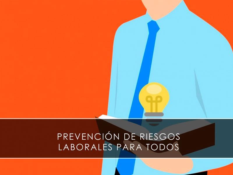 Prevención de Riesgos Laborales para todos
