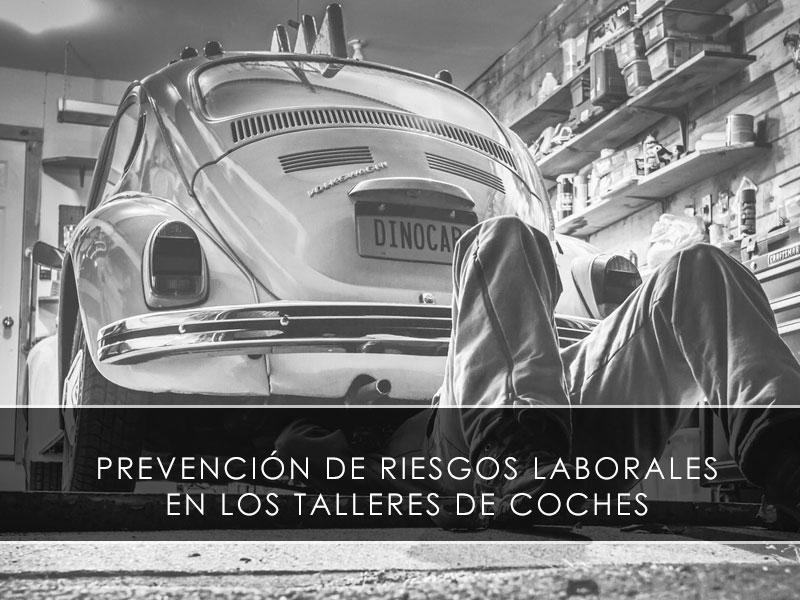 Prevención de riesgos laborales en los talleres de coches