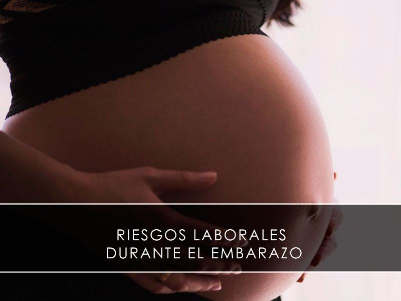 riesgos laborales durante el embarazo