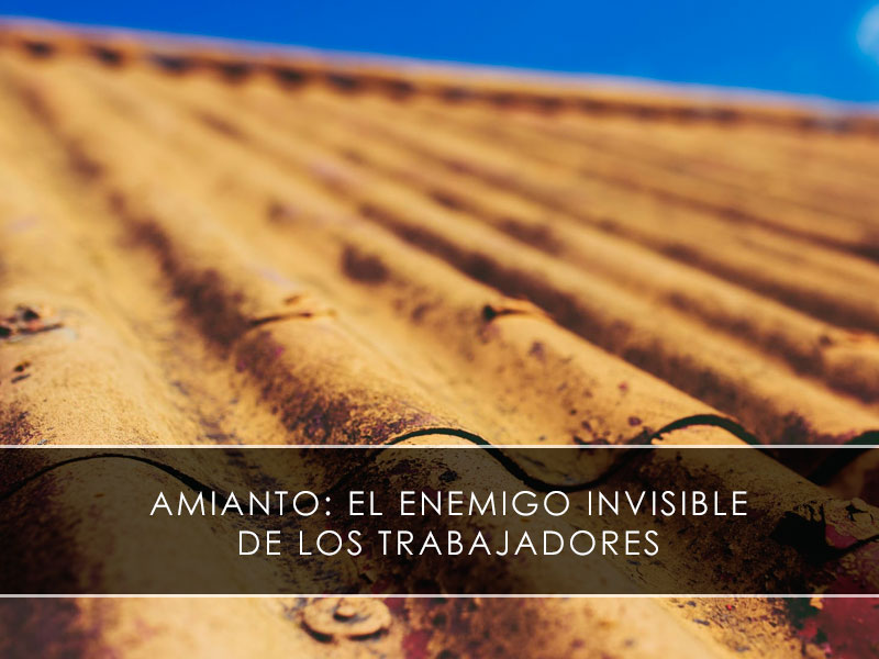 Amianto: el enemigo invisible de los trabajadores
