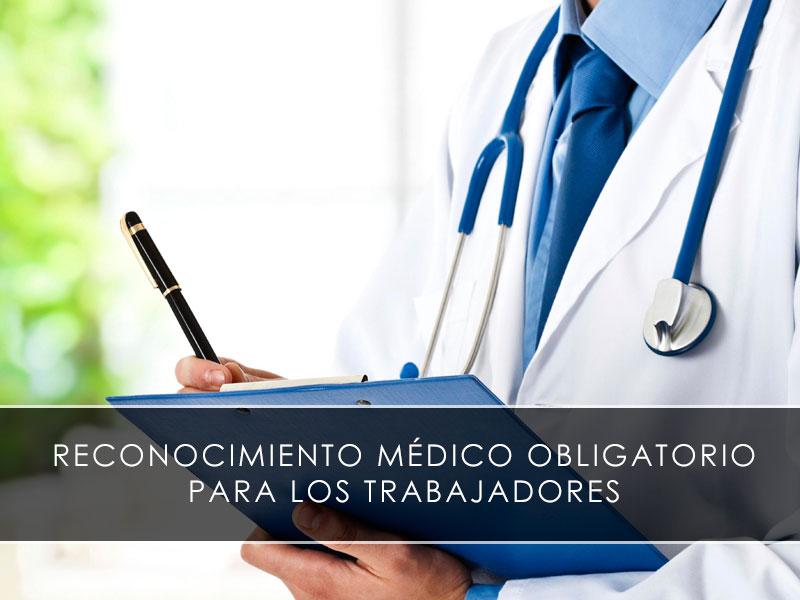 Reconocimiento médico obligatorio para los trabajadores