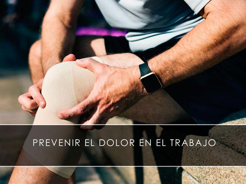 prevenir el dolor en el trabajo