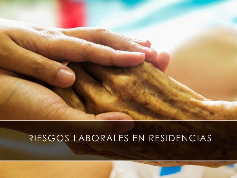 Riesgos laborales en residencias
