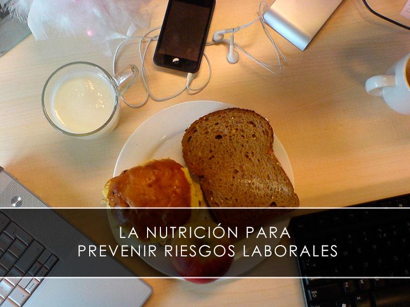 La nutrición para prevenir riesgos laborales