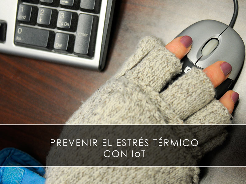 Prevenir el estrés térmico con IoT