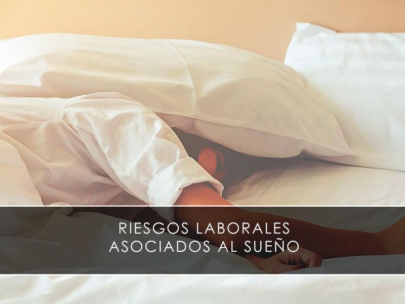 Riesgos laborales asociados al sueño