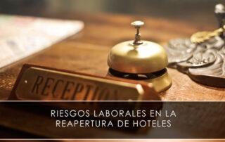 Riesgos laborales en la reapertura de hoteles