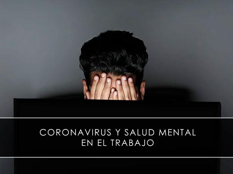 Coronavirus y salud mental en el trabajo