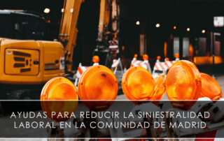 Ayudas para reducir la siniestralidad laboral en la Comunidad de Madrid