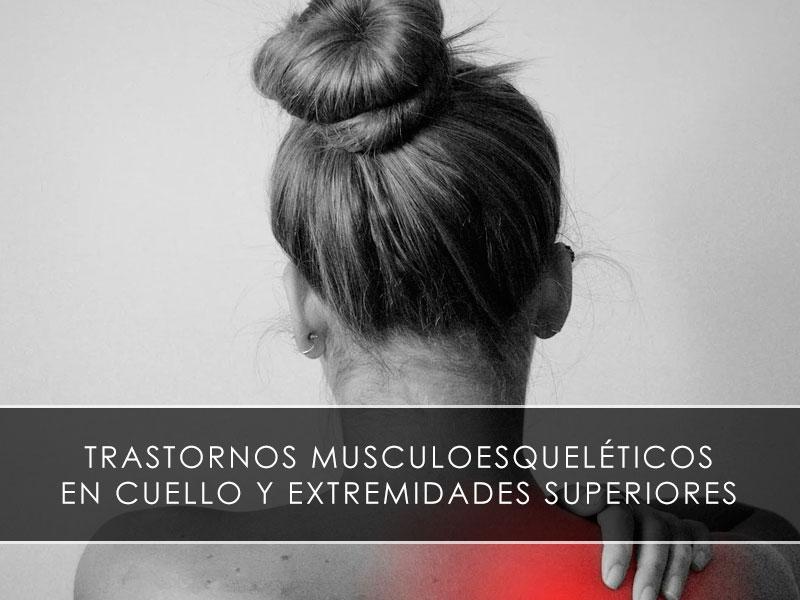 Trastornos musculoesqueléticos en cuello y extremidades superiores Novagés