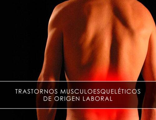Trastornos musculoesqueléticos de origen laboral