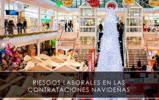Riesgos laborales en las contrataciones navideñas