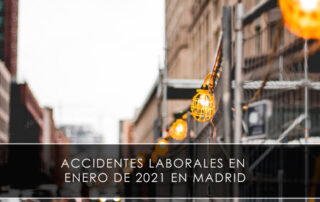Accidentes laborales en enero de 2021 en Madrid - Novagés