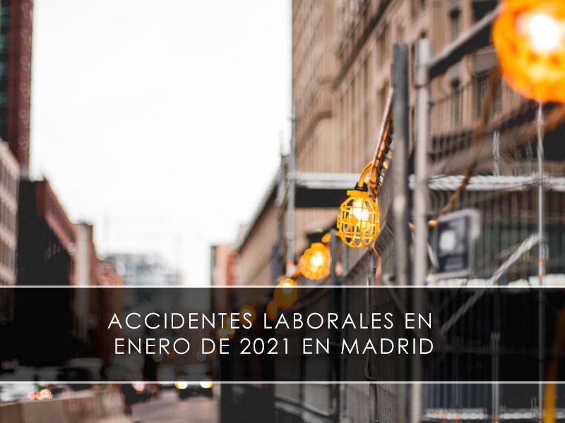 Accidentes laborales en enero de 2021 en Madrid - Novagés