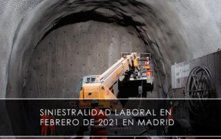 Siniestralidad laboral en febrero de 2021 en Madrid - Novagés