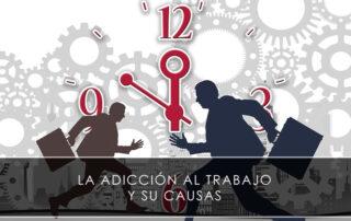 La adicción al trabajo y sus causas - Novagés