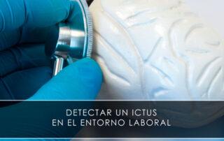 detectar un ictus en el entorno laboral - Novagés