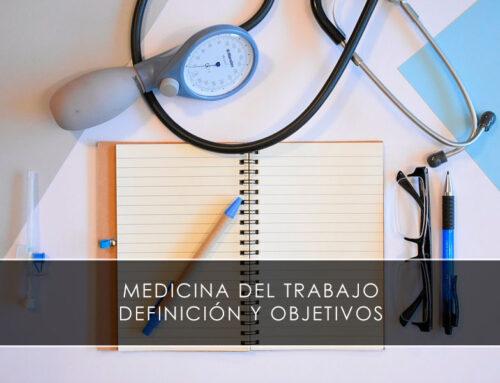 Medicina del Trabajo, definición y objetivos