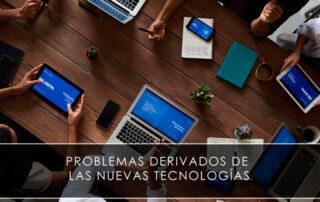 Problemas derivados de las nuevas tecnologías - Novagés