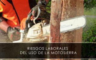 Riesgos laborales del uso de la motosierra - Novagés